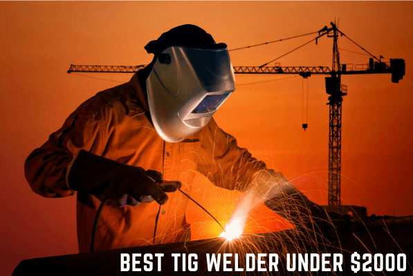 Best TIg WElder under $2000